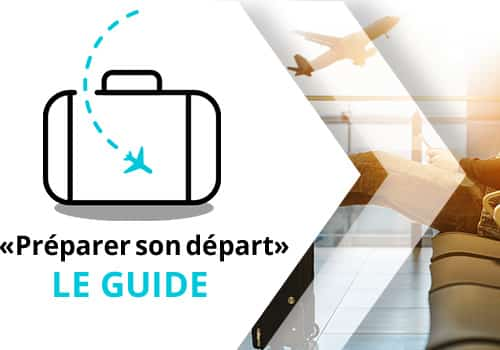 guide du départ à l'étranger, Le guide pour préparer son départ